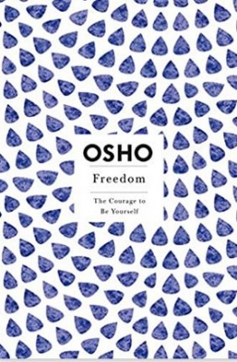 Osho - Freedom; The Courage to be Yourself