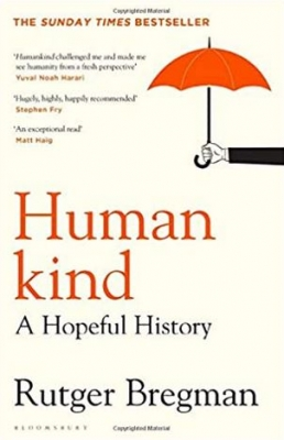 Humankind; A Hopeful History Rutger Bregman